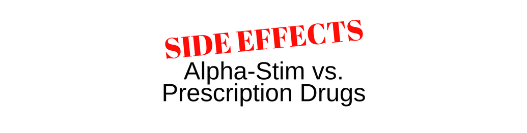 side effects of alpha-stim vs prescription drugs